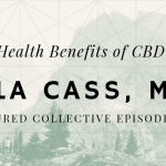 The Health Benefits of CBD with Hyla Cass, M.D.