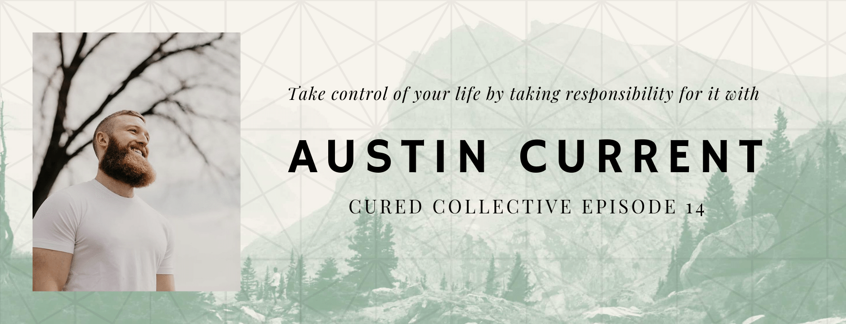Cured Collective Podcast with Austin Current