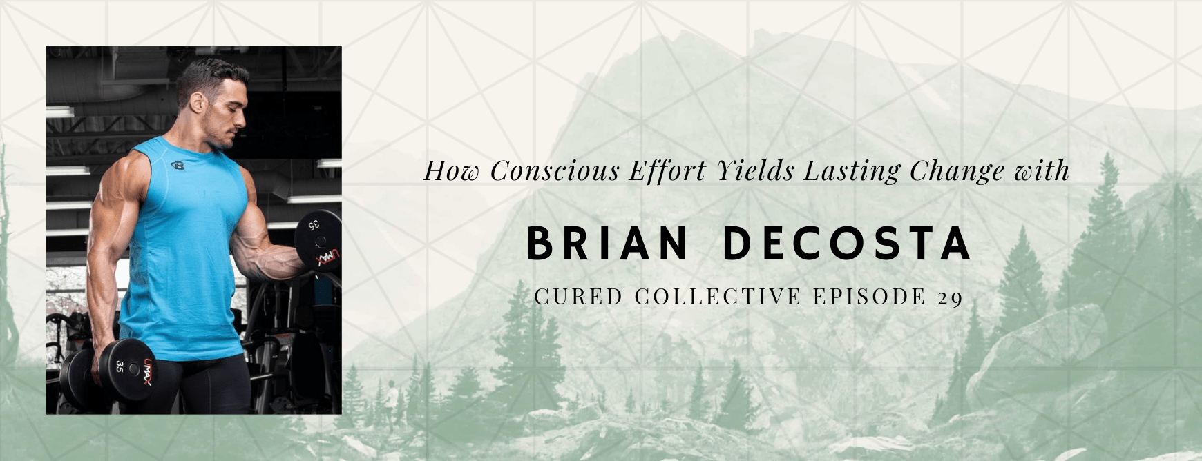Brian DeCosta joins the Cured Collective Podcast