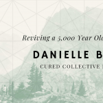 Reviving a 5,000 Year Old Tradition with Danielle Broida