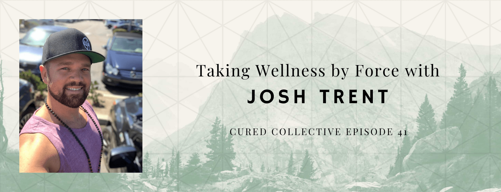 Cured Collective CBD Podcast with Josh Trent